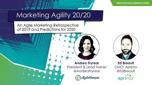 Webinar: Marketing Agility 20/20: An Agile Marketing Retrospective of 2019 and Predictions for 2020