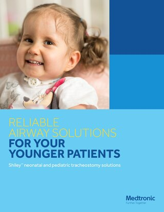 Brochure: Shiley™ Neonatal and Pediatric Tracheostomy Solutions