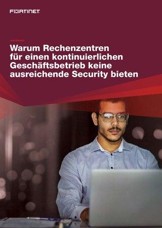 Warum Rechenzentren für einen kontinuierlichen Geschäftsbetrieb keine ausreichende Security bieten