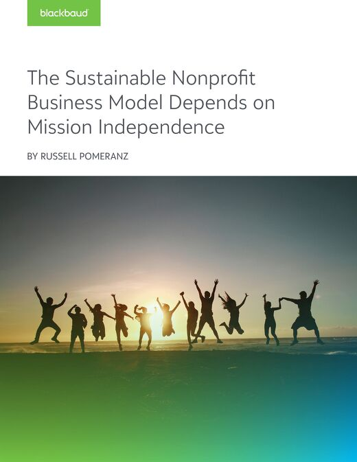 The Sustainable Nonprofit Business Model Depends on Mission Independence