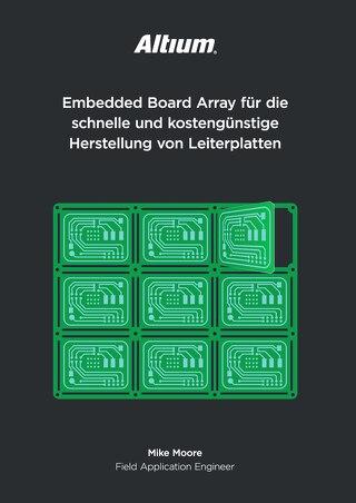 Embedded Board Array für die schnelle und kostengünstige Herstellung von Leiterplatten