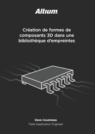 Création de formes de composants 3D dans une bibliothèque d'empreintes
