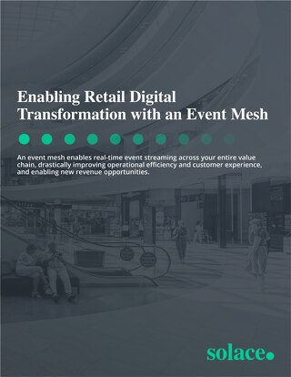Retail Digital Transformation with an Event Mesh