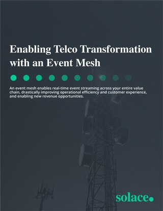 Enabling Telco Transformation with an Event Mesh