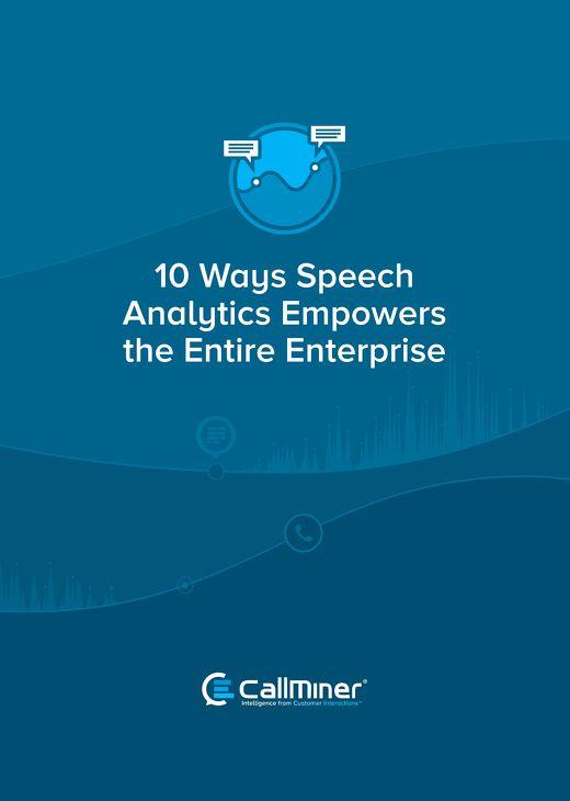 10 Ways Speech Analytics Empowers The Entire Enterprise