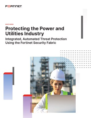Protecting the Power and Utilities Industry with the Fortinet Security Fabric