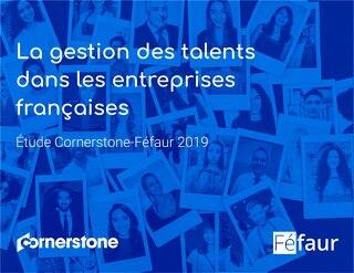 La gestion des talents dans les entreprises françaises - Étude Cornerstone -Féfaur 2019