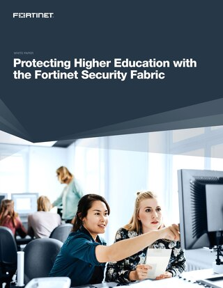 Protecting Higher Education with the Fortinet Security Fabric