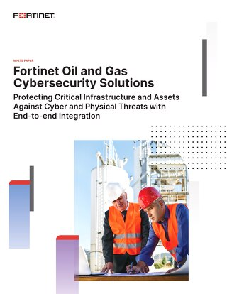 Fortinet Oil and Gas Cybersecurity Solutions