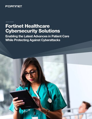 Fortinet Healthcare Cybersecurity Solutions