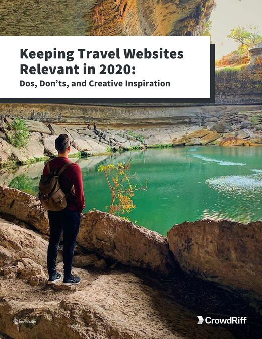 Keeping Travel Websites Relevant in 2020: Dos, Don'ts & Creative Inspiration