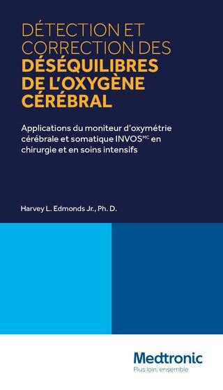 DÉTECTION ET CORRECTION DES DÉSÉQUILIBRES DE L'OXYGÈNE CÉRÉBRAL