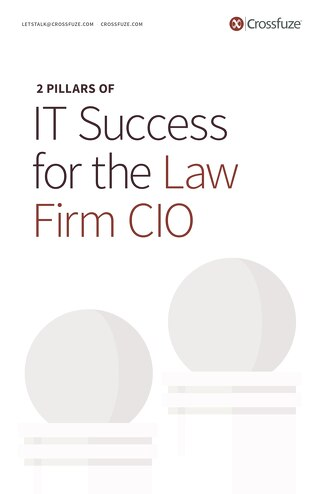 2 Pillars of IT Success for the Law Firm CIO