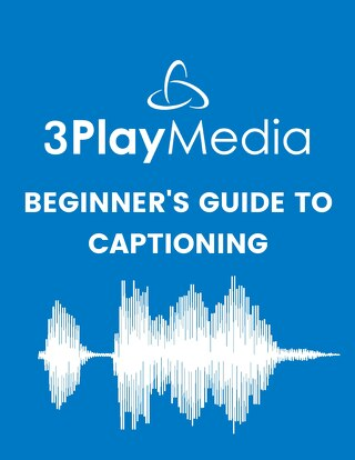 Beginner's Guide to Captioning