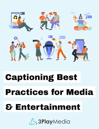 Captioning Best Practices for Media & Entertainment