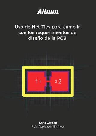 Uso de Net Ties para cumplir con los requerimientos de diseño de la PCB