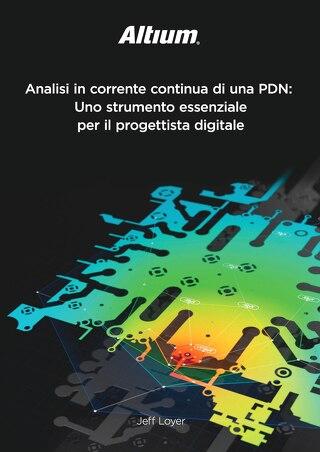 Analisi in corrente continua di una PDN: Uno strumento essenziale per il progettista digitale