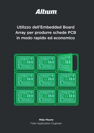 Utilizzo dell'Embedded Board Array per produrre schede PCB in modo rapido ed economico