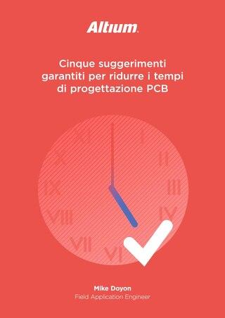 Cinque suggerimenti garantiti per ridurre i tempi di progettazione PCB