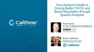 How Avadyne Health is Driving Better PX CX and Brand Reputation through Speech Analytics