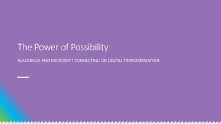 Microsoft + Blackbaud - The Power of Possibility Presentation