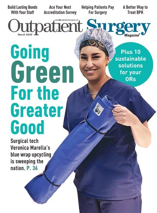 Going Green for the Greater Good - March 2020 - Subscribe to Outpatient Surgery Magazine