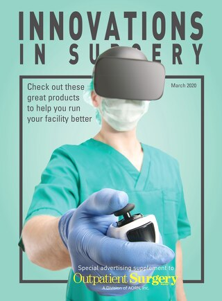 Special Edition: Innovations in Surgery - March 2020 - Subscribe to Outpatient Surgery Magazine
