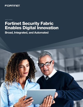 Fortinet Security Fabric Enables Digital Innovation