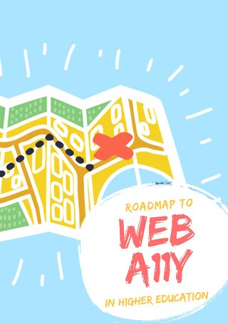 Roadmap to Web Accessibility in Higher Education