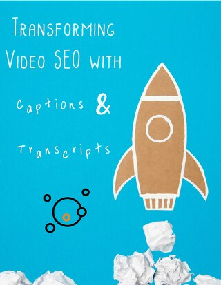 Transforming Video SEO with Transcripts and Captions