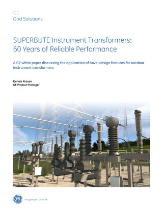 White Paper: SUPERBUTE instrument transformers: 60 years of reliable performance