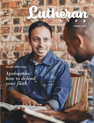 Apologetics | Lutheran Life Spring 2020