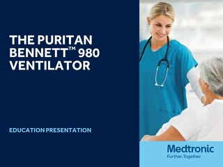 Presentation: Puritan Bennett™ 980 Ventilator Clinical Applications Lesson Plan