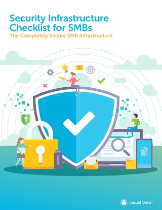 Security Infrastructure Checklist for SMBs: The Completely Secure SMB Infrastructure