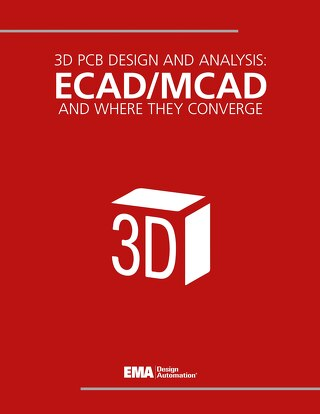 3D PCB Design and Analysis: ECAD/MCAD and Where They Converge