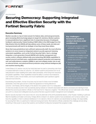 Securing Democracy: Supporting Integrated and Effective Election Security with the Fortinet Security Fabric