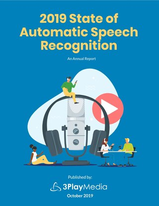 The 2019 State of Automatic Speech Recognition