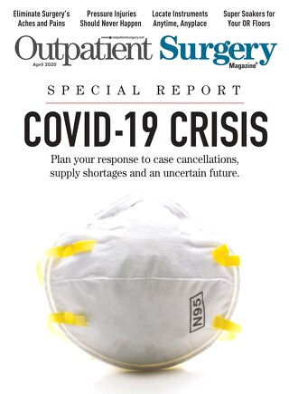 COVID-19 Crisis - Outpatient Surgery Magazine - April 2020