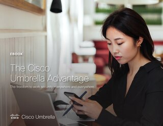The Cisco Umbrella Advantage