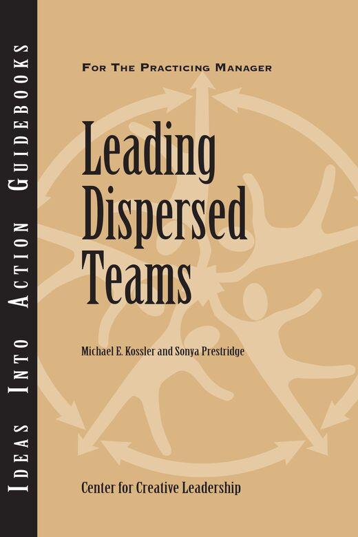 Leading Dispersed Teams Guidebook - Center for Creative Leadership