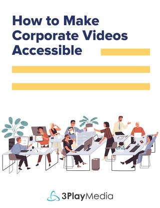 How to Make Corporate Videos Accessible