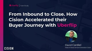 How Cision Accelerated the Buyer Journey with Uberflip