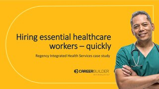 Hiring essential healthcare workers quickly (case study)