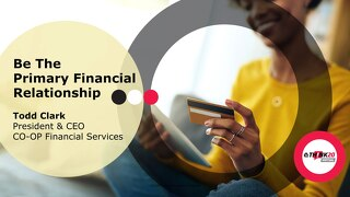 Be the Primary Financial Relationship