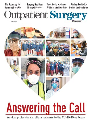 Answering the Call - May 2020 - Subscribe to Outpatient Surgery Magazine