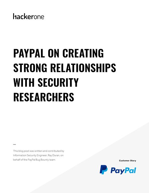 PayPal On Creating Strong Relationships With Security Researchers