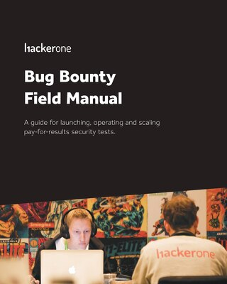 Bug Bounty Field Manual