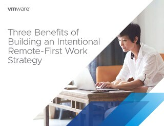 Three Benefits of Building an Intentional Remote Strategy with VMware