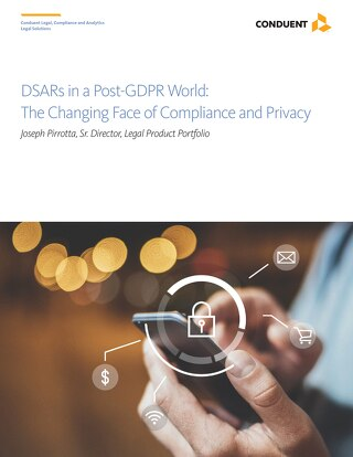 DSARs in a Post-GDPR World: The Changing Face of Compliance and Privacy