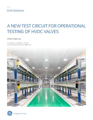 White Paper: A New Test Circuit for Operational Testing of HVDC Valves